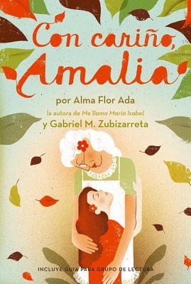 Con carino, Amalia / Love, Amalia By Ada, Alma Flor/ Zubizarreta, Gabriel M.