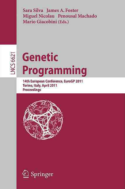 Genetic Programming By Silva, Sara (EDT)/ Foster, J. A. (EDT)/ Nicolau, M. (EDT)/ Machado, P. (EDT)/ Giacobini, M. (EDT)